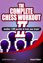 The Complete Chess Workout : 2 - Richard Palliser