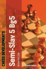 Chess Developments : Semi-slav 5 Bg5 - Bryan Paulsen