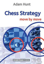 Chess Strategy : Move by Move - Adam Hunt