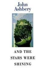 And the Stars Were Shining : ELEANOR BRASCH - John Ashbery