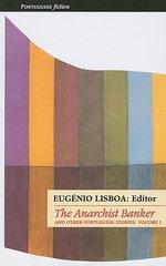 Portuguese Short Fiction : The Anarchist Banker v. 1