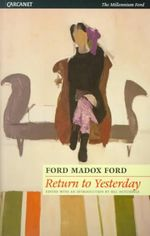 Return to Yesterday : Lives & letters - Ford Madox Ford