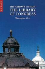 The Nation's Library : The Library of Congress, Washington, D.C. - Alan Bisbort