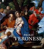Paolo Veronese : A Master and His Workshop in Renaissance Venice - Virginia Brilliant