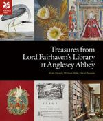 Treasures from Lord Fairhaven's Library at Anglesy Abbey : Treasures from the Library of the 1st Lord Fairhaven at Anglesey Abbey - Mark Purcell