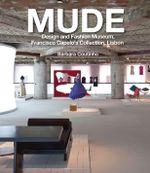 MUDE : Design and Fashion Museum, Francisco Capelo's Collection, Lisbon - Barbara Coutinho