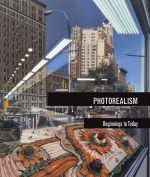 Photorealism : Beginnings to Today - Miranda Lash