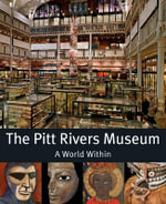 The Pitts River Museum : A World Within - Michael O'Hanlon