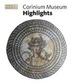 Corinium Museum Highlights - Corinium Museum