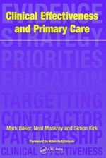 Clinical Effectiveness in Primary Care : A Historical Analysis of Training, Research, Pract... - Mark R. Baker