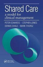 Shared Care : A Model for Clinical Management - Peter Edwards