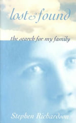 Lost and Found : The Search for My Family - Stephen Richardson