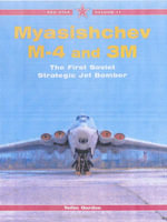 Myasishchev M-4 and 3M : The First Soviet Strategic Jet Bomber - Yefim Gordon