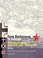 From Barbarossa to Odessa : The Luftwaffe and Axis Allies Strike South-East : June-October 1941 : Volume 1 : The Air Battle for Bessarabia : 22 June-31 Jul - Denes Bernad