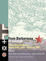 From Barbarossa to Odessa : Luftwaffe and Axis Allies Strike South-East - June-October 1941 Vol. 2 - Denes Bernad