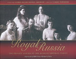 Royal Russia : The Private Albums of the Russian Imperial Family - James Blair Lovell