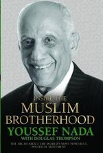 Inside the Muslim Brotherhood : The Authorised Biography of Youssef Nada - Douglas Thompson