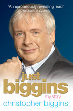 Just Biggins : My Story - Christopher Biggins