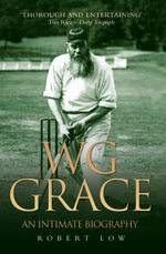 WG Grace : An Intimate Biography - Robert Low