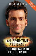 A Life in Time and Space - The Biography of David Tennant : A Life in Time and Space - Nigel Goodall