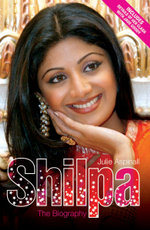 Shilpa Shetty - The Biography : The Biography - Julie Aspinall