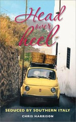 Head Over Heel : Seduced by Southern Italy - Chris Harrison