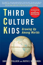 Third Culture Kids: The Experience of Growing Up Among Worlds : The Experience of Growing Up Among Worlds - David C. Pollock