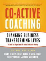 Co-Active Coaching : Changing Business, Transforming Lives - Laura Whitworth
