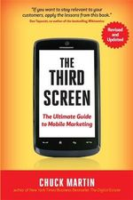 The Third Screen, New Edition : The Ultimate Guide to Mobile Marketing - Chuck Martin