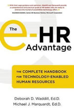 The e-HR Advantage : The Complete Handbook for Technology-Enabled Human Resources - Deborah D. Waddill
