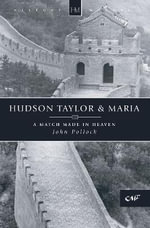Hudson Taylor and Maria : History Makers - John Pollock