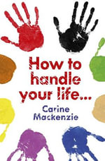 How to Handle Your Life - Carine Mackenzie