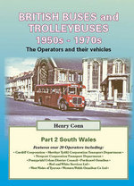 British Buses and Trolleybuses 1950s-1970s: South Wales v. 2 : The Operators and Their Vehicles - Henry Conn