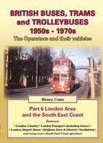 British Buses and Trolleybuses 1950s-1970s : London v. 6 - Henry Conn