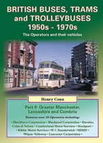 British Buses, Trams and Trolleybuses 1950s-1970s : Greater Manchester, Lancashire and Cumbria - Henry Conn