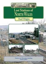 Lost Stations of North Wales - Paul Wright