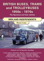 British Buses and Trolleybuses 1950s-1970s : Midland Independents - Henry Conn
