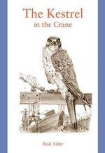 The Kestrel in the Crane - Rod Alder