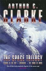 Space Trilogy : Islands in the Sky. Earthlight. The Sands of Mars. - Arthur C Clarke