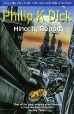 Minority Report : Collected Short Stories of Philip K. Dick - Philip K. Dick
