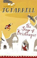 The Siege of Krishnapur : Empire Trilogy Volume Two : A Man Booker Prize Winning Title - J. G. (James Gordon) Farrell