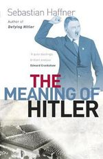 The Meaning of Hitler : Jekyll and Hyde - Sebastian Haffner