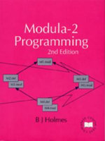 Modula-2 Programming : Complete Course Texts - B. J. Holmes
