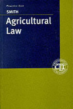 Agricultural Law : Advising Farmers and Landowners - Graham Smith