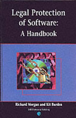 Legal Protection of Software : A Handbook - Richard Morgan