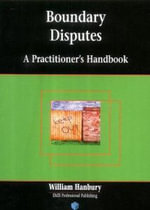 Boundary Disputes : A Practitioner's Handbook - William Hanbury