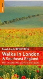 The Rough Guide to Walks in London & Southeast England