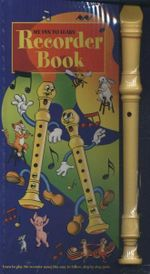 My Fun To Learn Recorder Book : Learn To Play The Recorder Using This Easy To Follow, Step-By-Step Guide