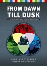 From Dawn Till Dusk : A History of Independent TV in the Midlands - John W. Pettinger