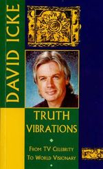 Truth Vibrations - David Icke